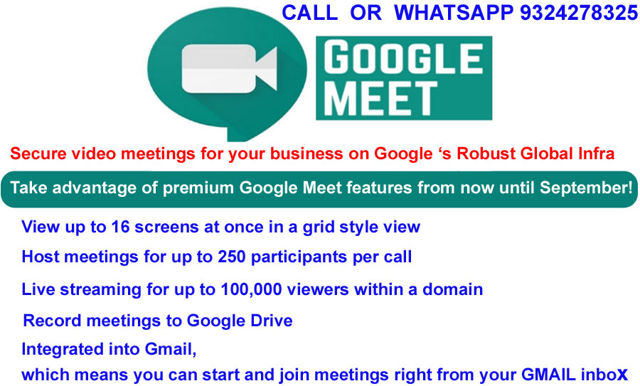Secure video meetings for your business BY GOOGLE MEET IN MUMBAI. Keep your team connected with enterprise-grade video conferencing built on Google's robust and secure global infrastructure. Meet is included with G Suite and G Suite for Education. Google Meet is fully integrated with G Suite, so you can join meetings directly from a Calendar event or email invite. All of the important event details are right there when you need them, whether you're joining from a computer, phone, or conference room. Call on 9324278325 for google meet service in mumbai, thane, India